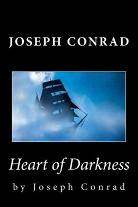Essay about Analysis Of Joseph Conrad s Heart Of Darkness